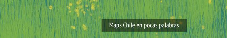 Maps Chile en pocas palabras